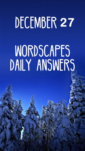 Wordscapes 27 December Answers