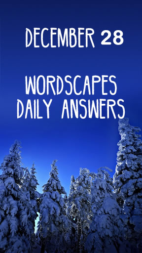 Wordscapes 28 December Answers